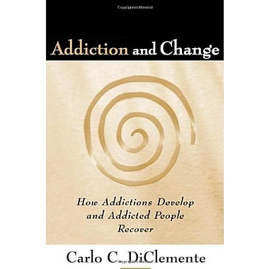 Addiction and Change: How Addictions Develop and Addicted People Recover, Used Book (9781593853440)