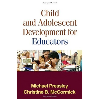 Child and Adolescent Development for Educators Used Book (9781593853525)
