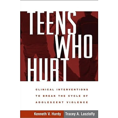 Teens Who Hurt: Clinical Interventions to Break the Cycle of Adolescent Violence, Used Book (9781593854409)