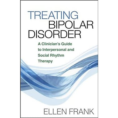Treating Bipolar Disorder: A Clinician's Guide to Interpersonal and Social Rhythm Therapy, Used Book, (9781593854652)