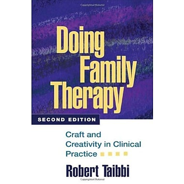 Doing Family Therapy, Second Edition: Craft and Creativity in Clinical Practice (9781593854775)