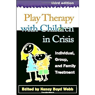 Play Therapy with Children in Crisis, Third Edition: Individual Group and Family Treatment, Used Book (9781593854959)