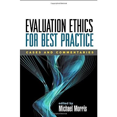 Evaluation Ethics for Best Practice: Cases and Commentaries, Used Book (9781593855697)