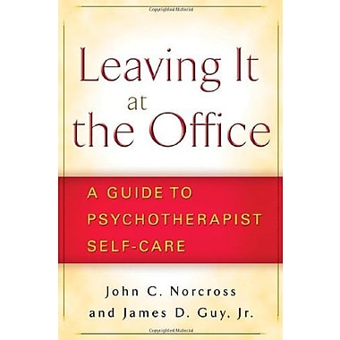 Leaving It at the Office: A Guide to Psychotherapist Self-Care, Used Book (9781593855765)