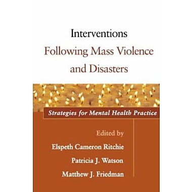 Interventions Following Mass Violence and Disasters: Strategies for Mental Health Practice, Used Book (9781593855895)