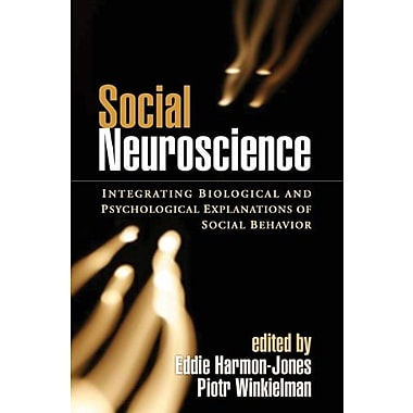 Social Neuroscience: Integrating Biological and Psychological Explanations of Social Behavior, Used Book (9781593856441)