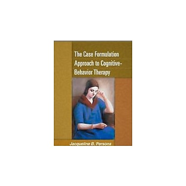 The Case Formulation Approach to Cognitive-Behavior Therapy, Used Book