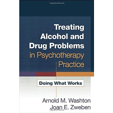 Treating Alcohol and Drug Problems in Psychotherapy Practice: Doing What Works, Used Book (9781593859800)