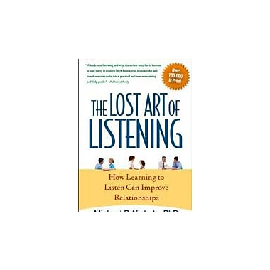 The Lost Art of Listening, Second Edition: How Learning to Listen Can Improve Relationships Used Book (9781593859862)