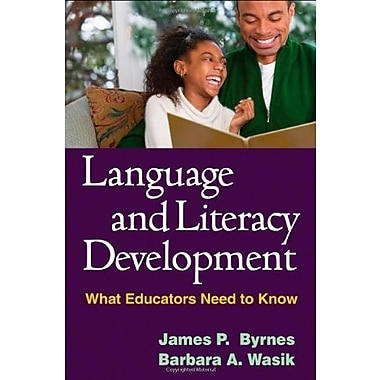 Language and Literacy Development: What Educators Need to Know (9781593859909)