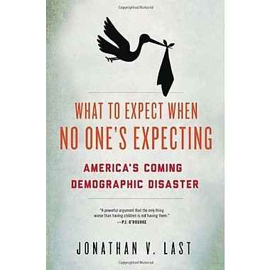 What to Expect When No One's Expecting: America's Coming Demographic Disaster Used Book (9781594036415)