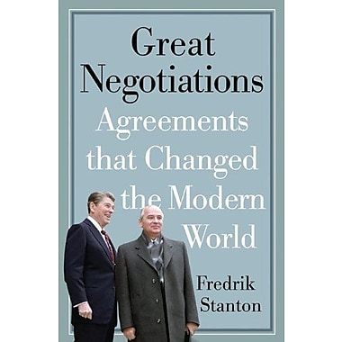 Great Negotiations: Agreements that Changed the Modern World Used Book (9781594161391)