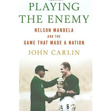 Playing the Enemy: Nelson Mandela and the Game That Made a Nation, Used Book (9781594201745)