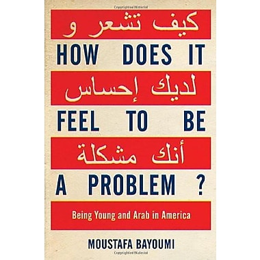 How Does It Feel to Be a Problem?: Being Young and Arab in America, Used Book (9781594201769)