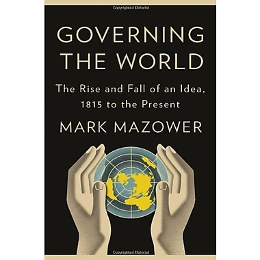 Governing the World: The History of an Idea, Used Book (9781594203497)