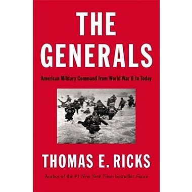 The Generals: American Military Command from World War II to Today, Used Book (9781594204043)