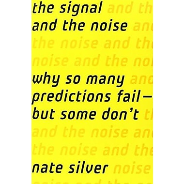 The Signal and the Noise: Why So Many Predictions Fail but Some Don't Used Book (9781594204111)