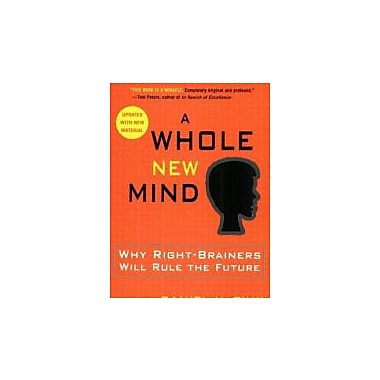 A Whole New Mind: Why Right-Brainers Will Rule the Future Used Book (9781594481710)