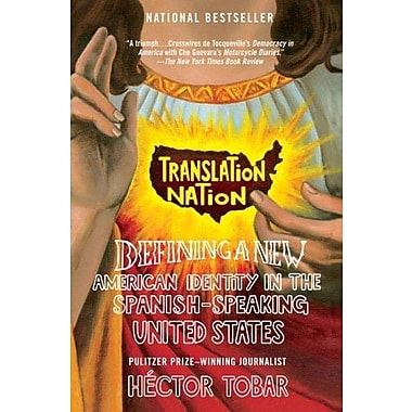 Translation Nation: Defining a New American Identity in the Spanish-Speaking United States, Used Book (9781594481765)