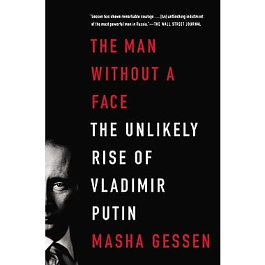 The Man Without a Face: The Unlikely Rise of Vladimir Putin, Used Book (9781594486517)