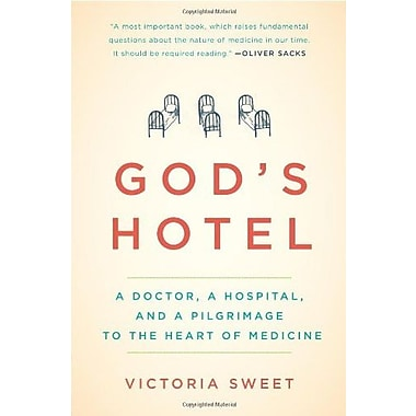 God's Hotel: A Doctor, a Hospital and a Pilgrimage to the Heart of Medicine Used Book (9781594486548)