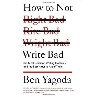 How to Not Write Bad: The Most Common Writing Problems and the Best Ways to Avoid Them, Used Book (9781594488481)