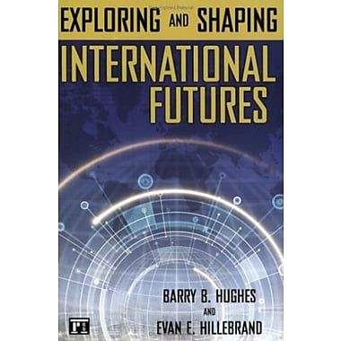 Exploring and Shaping International Futures, Used Book (9781594512322)