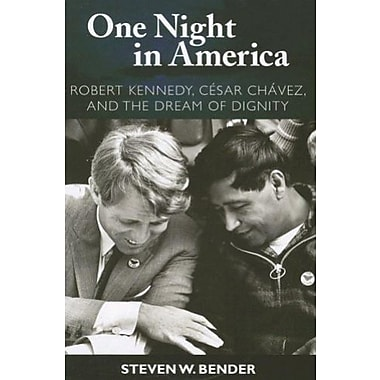 One Night in America: Robert Kennedy, Cesar Chavez and the Dream of Dignity, Used Book (9781594514296)