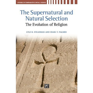 The Supernatural and Natural Selection: Religion and Evolutionary Success (9781594515668)