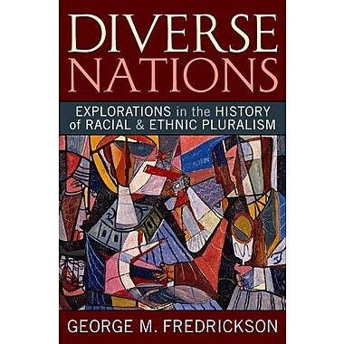 Diverse Nations: Explorations in the History of Racial and Ethnic Pluralism, Used Book, (9781594515743)