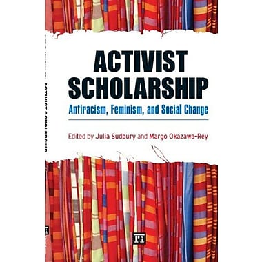 Activist Scholarship: Antiracism, Feminism and Social Change (Transnational Feminist Studies), Used Book (9781594516092)