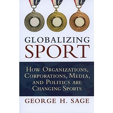 Globalizing Sport: How Organizations, Corporations Media and Politics are Changing Sport, Used Book (9781594517587)
