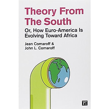 Theory from the South: Or, How Euro-America is Evolving Toward Africa (The Radical Imagination), Used Book (9781594517655)