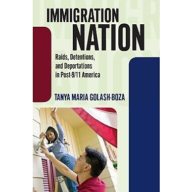 Immigration Nation: Raids, Detentions and Deportations in Post-9/11 America, Used Book (9781594518386)