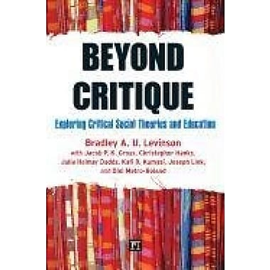 Beyond Critique: Exploring Critical Social Theories and Education, Used Book (9781594518584)