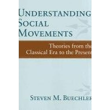 Understanding Social Movements: Theories from the Classical Era to the Present, Used Book (9781594519161)