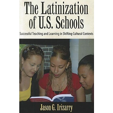 The Latinization of U.S. Schools: Successful Teaching and Learning in Shifting Cultural Contexts, Used Book, (9781594519598)