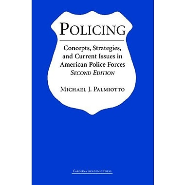Policing: Concepts, Strategies And Current Issues in American Police Forces, Used Book (9781594601460)