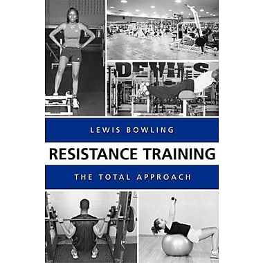Resistance Training: The Total Approach, Used Book (9781594602207)