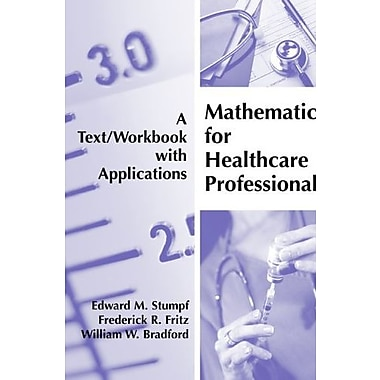 Mathematics for Healthcare Professionals: A Text/Workbook with Applications, Used Book (9781594603204)