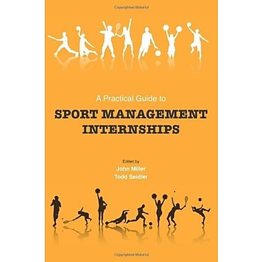A Practical Guide to Sport Management Internships, Used Book (9781594604676)