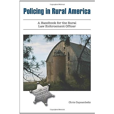Policing in Rural America: A Handbook for the Rural Law Enforcement Officer, Used Book (9781594605406)