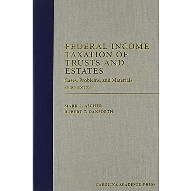 Federal Income Taxation of Trusts and Estates: Cases, Problems, and Materials (9781594605642)