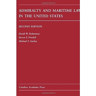 Admiralty and Maritime Law in the United States: Cases and Materials (9781594605802)