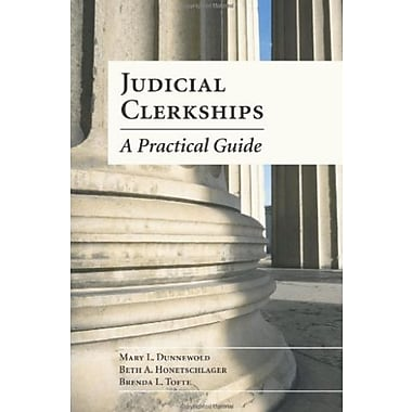 Judicial Clerkships: A Practical Guide, Used Book (9781594606410)