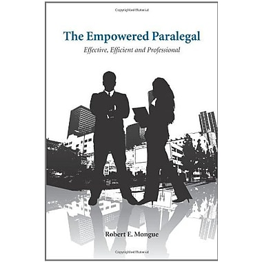 The Empowered Paralegal: Effective, Efficient and Professional, Used Book (9781594606854)