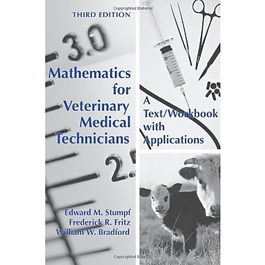 Mathematics for Veterinary Medical Technicians: A Text/ Workbook with Applications, Used Book (9781594607295)