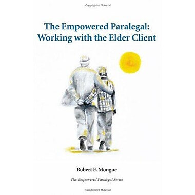 The Empowered Paralegal: Working with the Elder Client, Used Book (9781594607950)