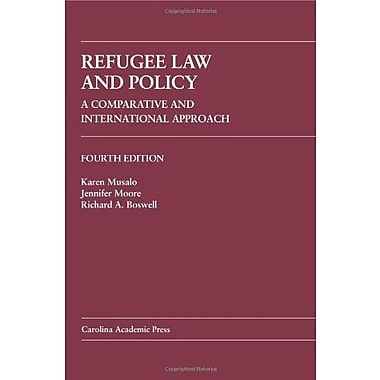 Refugee Law and Policy: A Comparative and International Approach, Used Book (9781594608391)