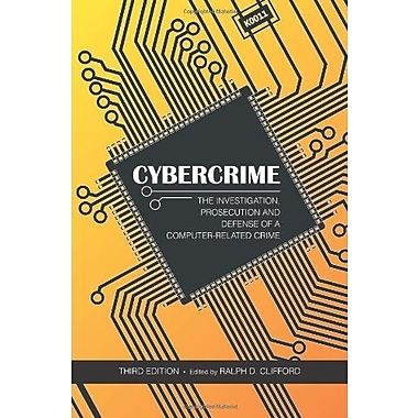 Cybercrime: The Investigation, Prosecution and Defense of a Computer-related Crime, Used Book (9781594608537)